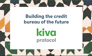 Kiva Protocol - Banking the Unbanked