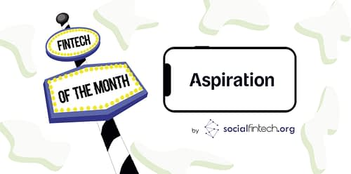 Aspiration FinTech- Donates 10% of every dollar it earns